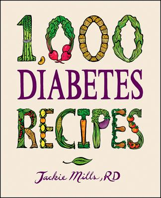 1,000 Diabetes Recipes By Mills, Jackie, M.D.