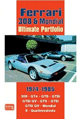 Ferrari 308 & Mondial Ultimate Portfolio, 1974-1985 By Clarke, R. M. (COM)